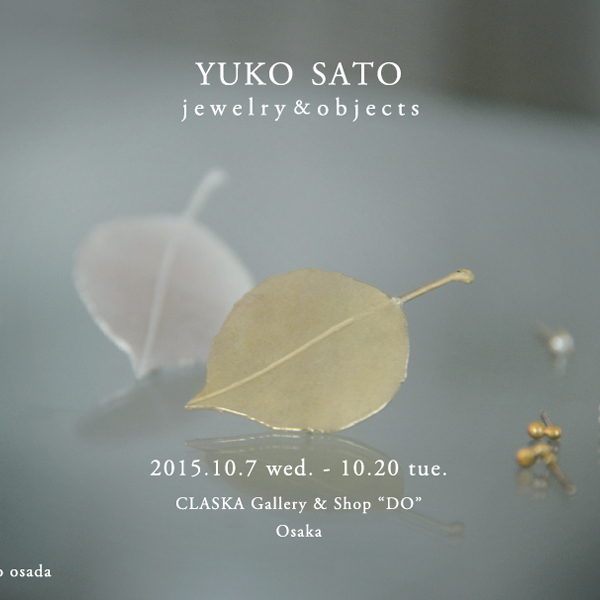 YUKO SATO jewelry & objects ~秋の気配~
