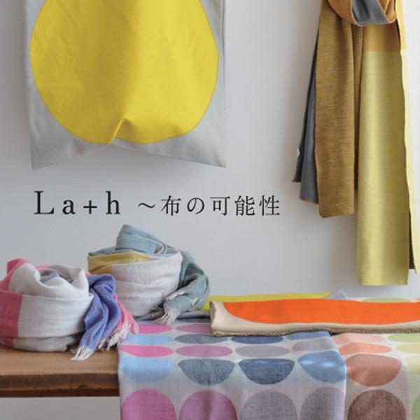 La+h ~ 布の可能性