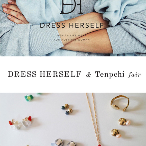 DRESS HERSELF & Tenpchi fair