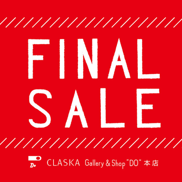 "CLASKA Gallery & Shop ""DO"" 本店<br>ファイナルセール"