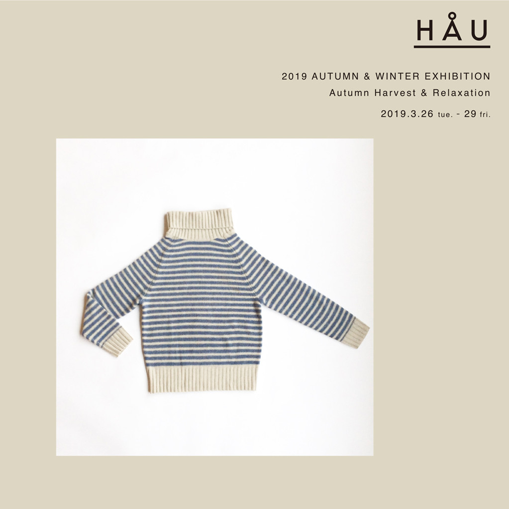 HAU<br>2019 AUTUMN & WINTER EXHIBITION<br>Autumn Harvest & Relaxation