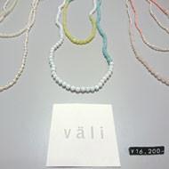 「väli Accessories fair」「YURTAO 2016 collection」開催中です。